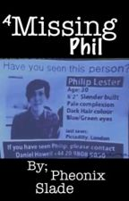 A Missing Phil. (PHANfiction) by Bat-Attack
