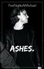 Ashes ||Ashton Irwin by FiveNightsAtKaiSoo