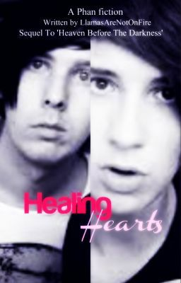 Healing Hearts (A Dan/Phil Phanfiction)