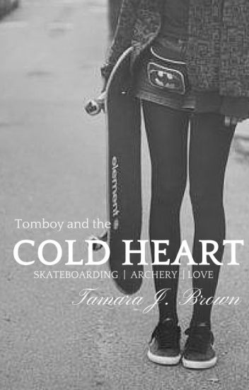 Tomboy and the Cold Heart