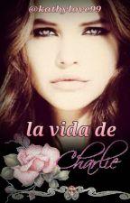 la vida de charlie by Kathylove99