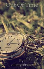 Out Of Time by olicityobsess