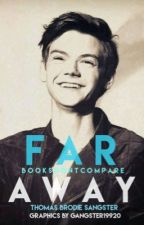 Far Away (Thomas Brodie-Sangster) by BooksDontCompare