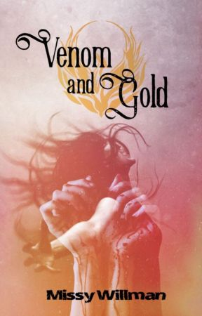 Venom & Gold (Book II) by MissyWillman