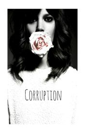 Corruption (#Wattys2016) by wildthing21
