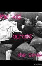 The Kid Across The Street [A Chris Collins fanfic] by Chloeshep