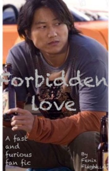 Forbidden love ( fast and furious fanfic)