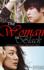 The Woman In Black [SHORT-STORY][COMPLETED] #Wattys2015 by FrancisAlfaro