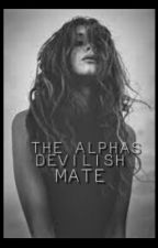 The Alpha's Devilish Mate by QueenMoixx