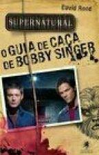 O Guia De Caça De Bobby Singer by tebios