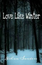 Love Like Winter by NihanSanders