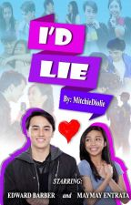 I'd Lie (MayWard) by mitchiediolie