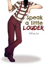 Speak a Little Louder » Narry (OS) by 1dnasa