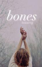 bones by tossing