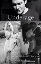 Underage, A Dan Smith Love Story by alyssalynn193
