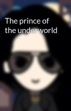 The prince of the underworld by Daughterofhades2002