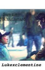 Save me, clementinexluke by NikitaMaynard