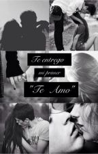 "Te entrego mi primer ""Te amo"" by MagdalenaMedina"