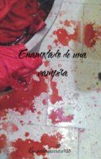 Enamorado de una Vampira by perlaguerrero923