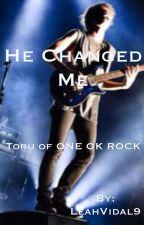 """""""He changed me"""" [Toru de ONE OK ROCK] by LeiaVidal9"""