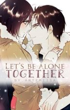 Let's be alone together by Artemiisa