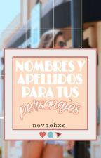 Nombres y apellidos para tus personajes by nevaehxs