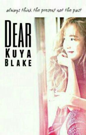 Dear Kuya Blake by eksobengsay