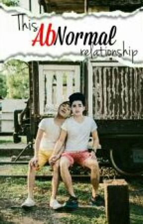 This Abnormal Relationship -COMPLETE (boyxboy) (bromance) #wattys2016 by SeksingUtak