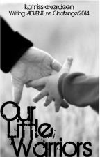 Our Little Warriors - Hunger Games Fan Fiction by katniss-everdeen