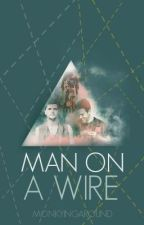 Man On A Wire (A Danny O'Donoghue Fan Fiction) by MonkyingAround