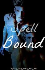 Spell Bound (Previously Under Our Spell) by CO_OKI_EMO_NST_AR
