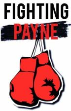 Fighting Payne (A Liam Payne Fanfiction) by fiveboyswithonedream