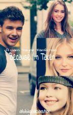 Because I'm Taken (Liam Payne) by AbbigailNicoleCastor