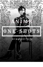 Anime One-Shots  by MissErytheia