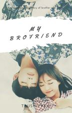 My Brofriend by Taushiyyah