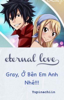 Đọc truyện [GrayLu] Gray, Ở Bên Em Anh Nhé!!!