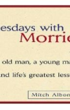 Tuesday with Morrie by spinthedice