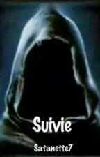 Suivie [EN RÉÉCRITURE] by Satanette7