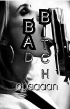 Bad Bitch by cyaaaan