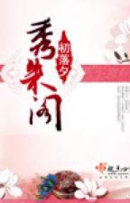 Tú chu các (trọng sinh, cổ đại, báo thù, trạch đấu) by winter_ivy
