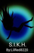 S.I.K.H.  by LilRed8220