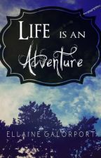 Life Is an Adventure by ellainegalorport