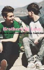 Brothers In Love: A Christian and Crawford Collins Fanfiction AU [Boyxboy] (Incest) by Aurxrix