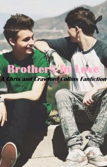 Brothers In Love: A Christian and Crawford Collins Fanfiction AU [Boyxboy] (Incest)