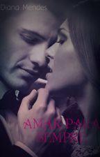 Amar para Sempre by DianaMendes4