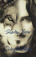 ~Shadow Born~ (BoyxBoy) by LivingInSilence