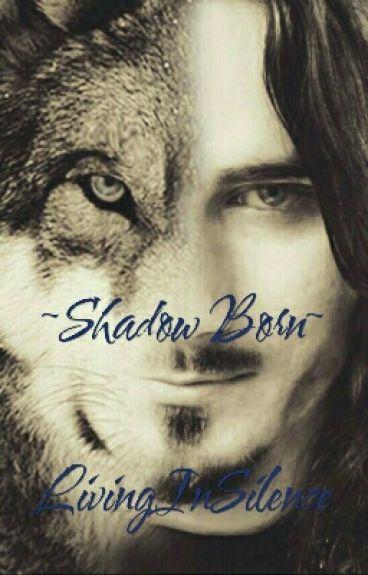 ~Shadow Born~ (BoyxBoy)