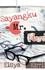 Sayangku Mr. Nerd by EisyaHarris