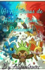 As Aventuras de Hiro em Kalos-Pokemon by Felipinhomos