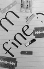 I'm fine. by Noemi-A